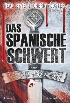 Das Spanische Schwert - Skye, Neal;Loster, Cherry