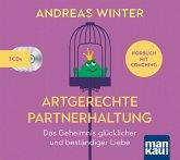 Artgerechte Partnerhaltung. Das Geheimnis glücklicher und beständiger Liebe, 3 Audio-CDs (Digifile)