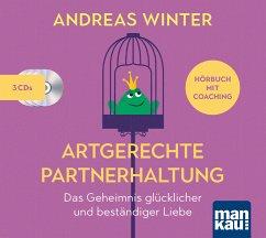 Artgerechte Partnerhaltung. Das Geheimnis glücklicher und beständiger Liebe, 3 Audio-CDs (Digifile) - Winter, Andreas