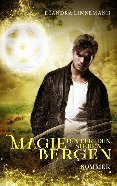 Magie hinter den sieben Bergen - Linnemann, Diandra