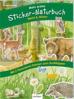 Mein erstes Sticker-Naturbuch: Wald & Wiese - Henkel, Christine