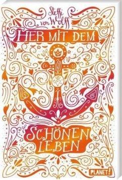 Her mit dem schönen Leben - Wolff, Steffi von