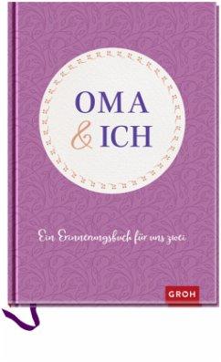 Oma und ich: Ein Erinnerungsbuch für uns Zwei