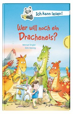 Ich kann lesen!: Wer will noch ein Dracheneis? - Engler, Michael