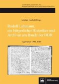 Rudolf Lehmann, ein bürgerlicher Historiker und Archivar am Rande der DDR