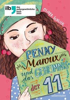Penny Maroux und das Geheimnis der 11 - Schlick, Oliver