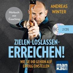 Zielen - loslassen - erreichen!, 2 Audio-CDs - Winter, Andreas