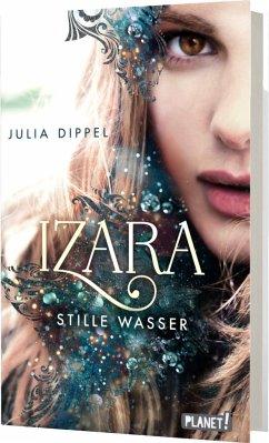Stille Wasser / Izara Bd.2 - Dippel, Julia