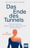Das Ende des Tunnels. Posttraumatische Belastungsstörungen erkennen und überwinden