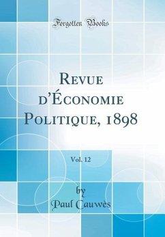 Revue d´Économie Politique, 1898, Vol. 12 (Clas...