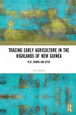 Tracing Early Agriculture in the Highlands of New Guinea (eBook, PDF)