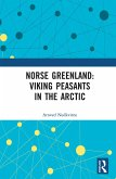 Norse Greenland: Viking Peasants in the Arctic (eBook, PDF)
