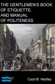 The Gentlemen's Book of Etiquette, and Manual of Politeness (eBook, ePUB)