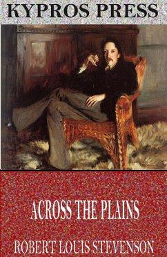 Across the Plains (eBook, ePUB) - Louis Stevenson, Robert