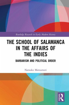 The School of Salamanca in the Affairs of the Indies (eBook, ePUB) - Matsumori, Natsuko