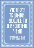 Victor's Triumph: Sequel to A Beautiful Fiend (eBook, ePUB)