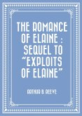 The Romance of Elaine : Sequel to