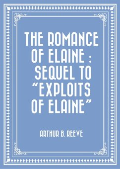 The Romance of Elaine : Sequel to