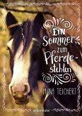 Ein Sommer zum Pferdestehlen (eBook, ePUB)