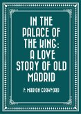 In the Palace of the King: A Love Story of Old Madrid (eBook, ePUB)