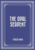 The Opal Serpent (eBook, ePUB)