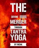 The divine merger through tantra yoga (eBook, ePUB)