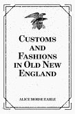 Customs and Fashions in Old New England (eBook, ePUB)