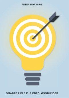 Smarte Ziele für Erfolgsgründer (eBook, ePUB)