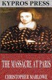 The Massacre at Paris (eBook, ePUB)