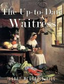 The Up-to-Date Waitress (eBook, ePUB)
