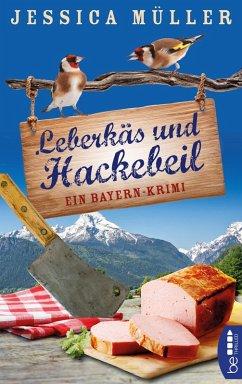 Leberkäs und Hackebeil / Hauptkommissar Hirschberg Bd.2 (eBook, ePUB) - Müller, Jessica