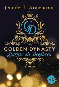 Stärker als Begehren / Golden Dynasty Bd.3 (eBook, ePUB) - Armentrout, Jennifer L.