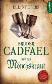 Bruder Cadfael und das Mönchskraut / Bruder Cadfael Bd.3 (eBook, ePUB)
