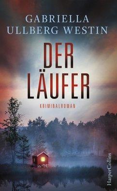 Der Läufer / Kommissar Johan Rokka Bd.2 (eBook, ePUB) - Ullberg Westin, Gabriella
