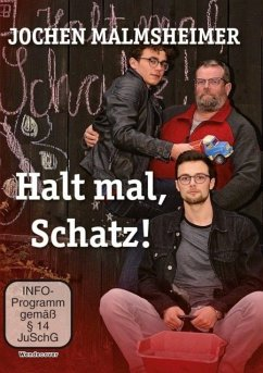 Jochen Malmsheimer: Halt mal, Schatz! - Malmsheimer,Jochen