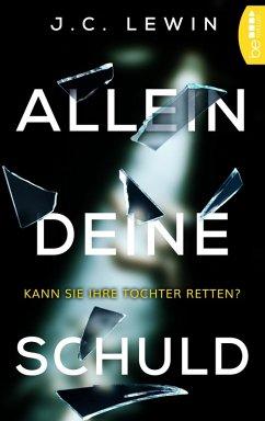 Allein deine Schuld (eBook, ePUB) - Lewin, J.C.