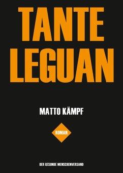 Tante Leguan (eBook, ePUB) - Kämpf, Matto