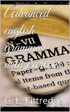 Advanced English Grammar with Exercises (eBook,...