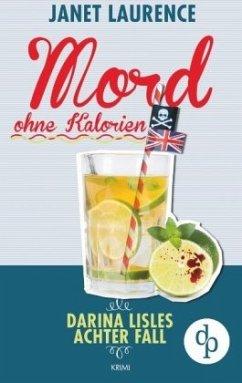 Mord ohne Kalorien / Darina Lisle Bd.8