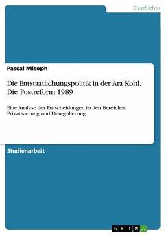 Die Entstaatlichungspolitik in der Ära Kohl. Die Postreform 1989