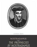 The Prophecies by Nostradamus (eBook, ePUB)