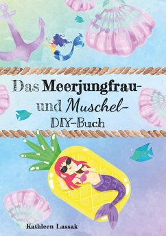 Das Meerjungfrau- und Muschel-DIY-Buch (eBook, ePUB)