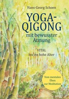 Yoga-Qigong mit bewusster Atmung (eBook, ePUB)
