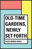 Old-Time Gardens, Newly Set Forth (eBook, ePUB)