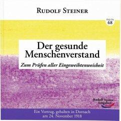 Der gesunde Menschenverstand - Steiner, Rudolf
