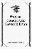 Stage-coach and Tavern Days (eBook, ePUB)
