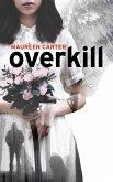 Overkill (eBook, ePUB)