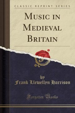 Music in Medieval Britain (Classic Reprint)