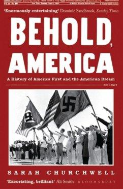 Behold, America - Churchwell, Sarah