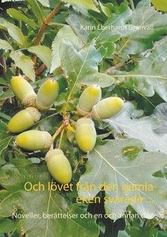 Och lövet från den gamla eken svarade ...
